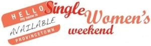 Single Women's Weekend @ Provincetown MA